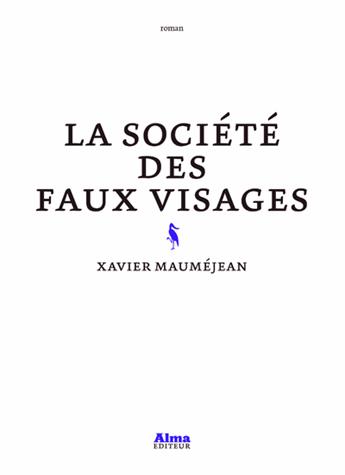La société des faux visages de Xavier Mauméjean