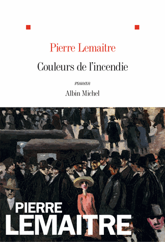 Couleurs de l'incendie                de Pierre Lemaitre