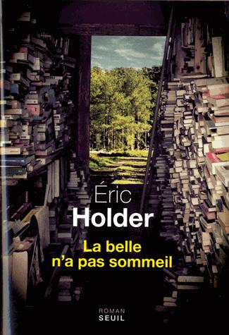 La belle n'a pas sommeil de Eric Holder