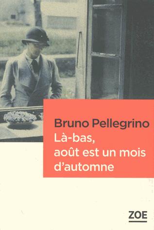 Là-bas, août est un mois d'automne de Bruno Pellegrino