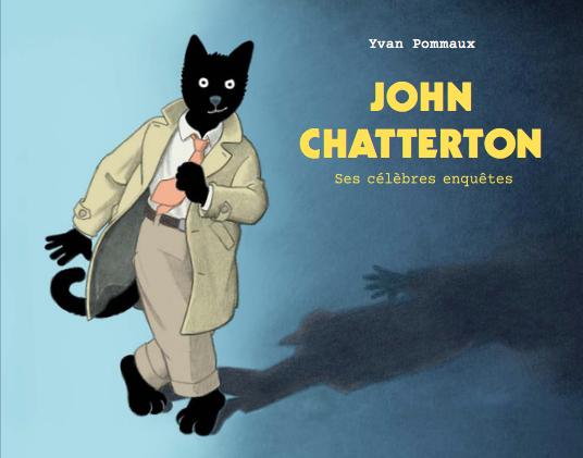 John Chatterton  - Ses célèbres enquêtes de Yvan Pommaux