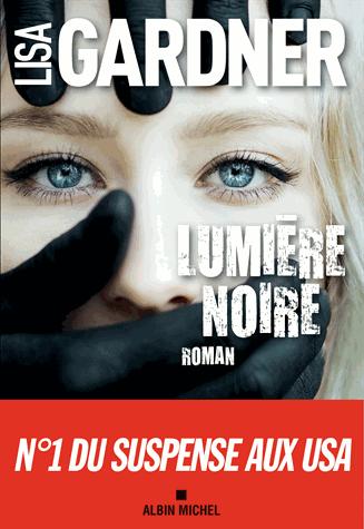Lumière noire de Lisa Gardner
