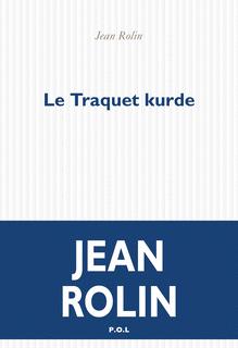Le Traquet kurde de Jean Rolin