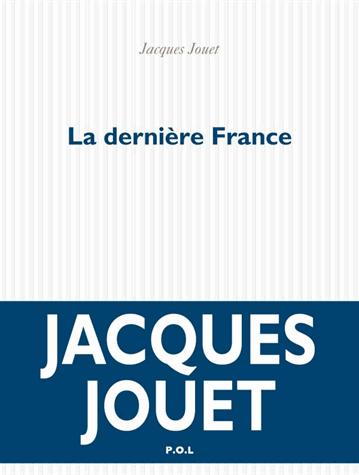 La dernière France de Jacques Jouet