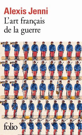 L'art français de la guerre de Alexis Jenni
