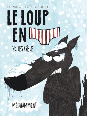 Le loup en slip Tome 2                de Wilfrid Lupano