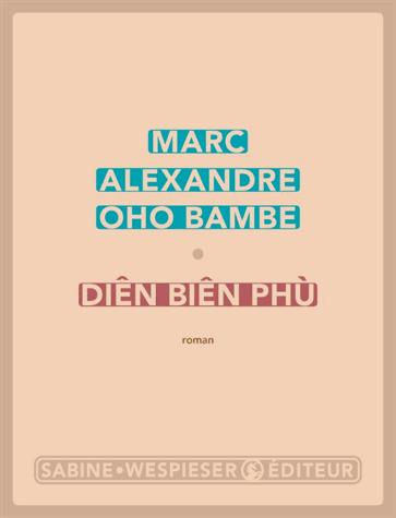 Diên Biên Phù de Marc Alexandre Oho Bambe