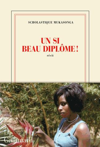 Un si beau diplôme! de Scholastique Mukasonga