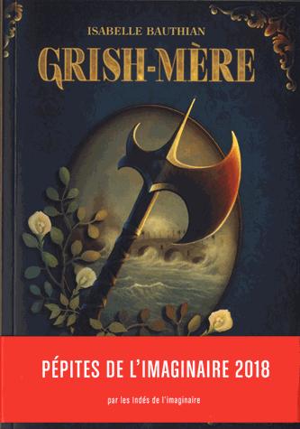 Les Rhéteurs Tome 2 - Grish-Mère de Isabelle Bauthian