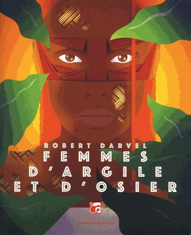Femmes d'argile et d'osier de Robert Darvel
