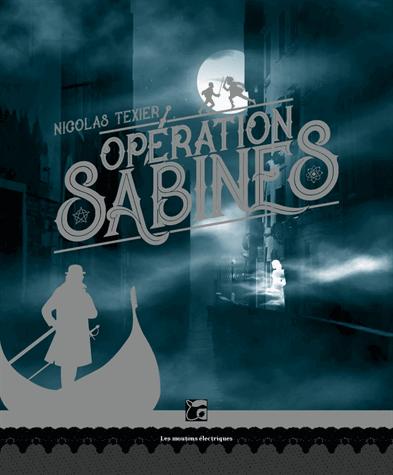 Opération Sabines Tome 1 de Nicolas Texier