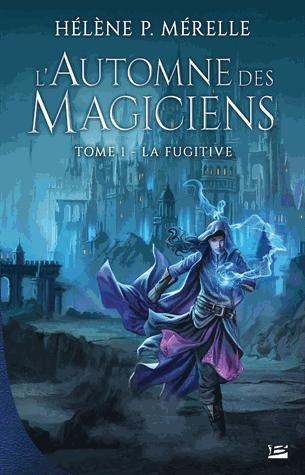 L'automne des Magiciens Tome 1 de Hélène P. Mérelle