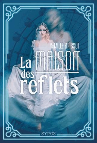 La maison des reflets de Camille Brissot