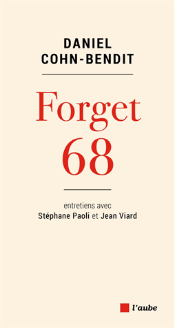 Forget 68 de Daniel Cohn-Bendit