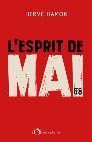 L'esprit de mai  - Retour sur un cinquantenaire de Hervé Hamon