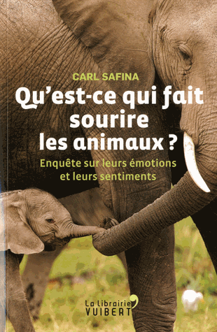 Qu'est-ce qui fait sourire les animaux ?   de Carl Safina