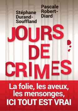 Jours de crimes  de  Pascale Robert-Diard & Stéphane Durand-Souffland