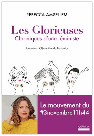 Les glorieuses  - Chroniques d'une féministe de Rebecca Amsellem