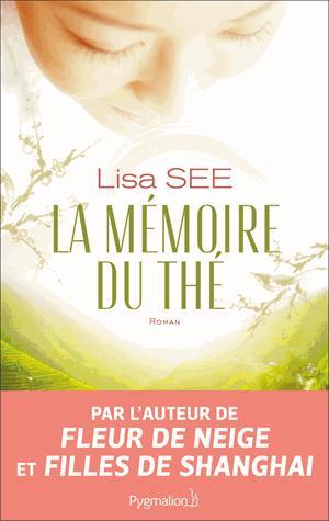 La mémoire du thé de Lisa See