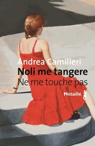 Noli me tangere - Ne me touche pas de Andrea Camilleri