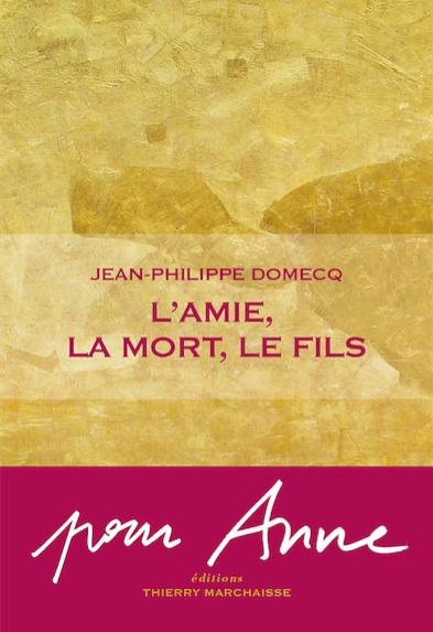 L'amie, la mort, le fils de Jean-Philippe Domecq