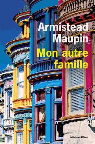 Mon autre famille - Mémoires de Armistead Maupin