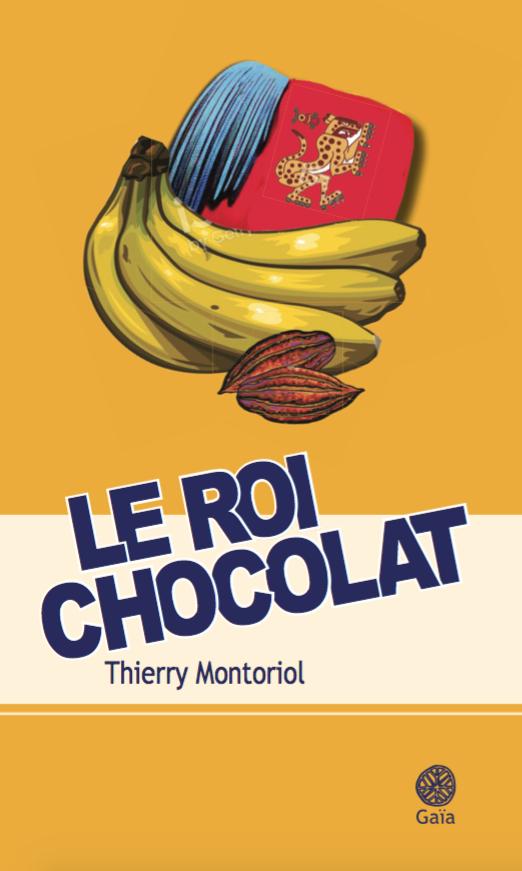 Le roi chocolat de Thierry Montoriol