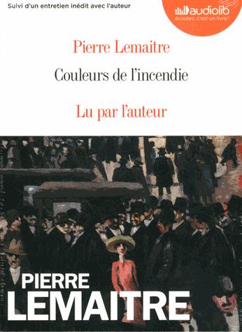 Couleurs de l'incendie - Audio              de Pierre Lemaitre