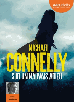 Sur un mauvais adieu - Audio                de Michael Connelly