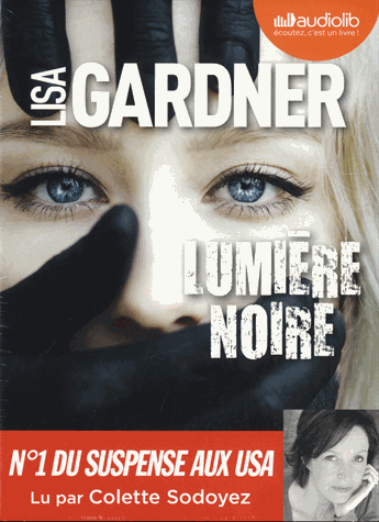 Lumière noire - Audio                 de Lisa Gardner