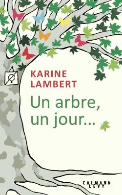 Un arbre, un jour... de Karine Lambert
