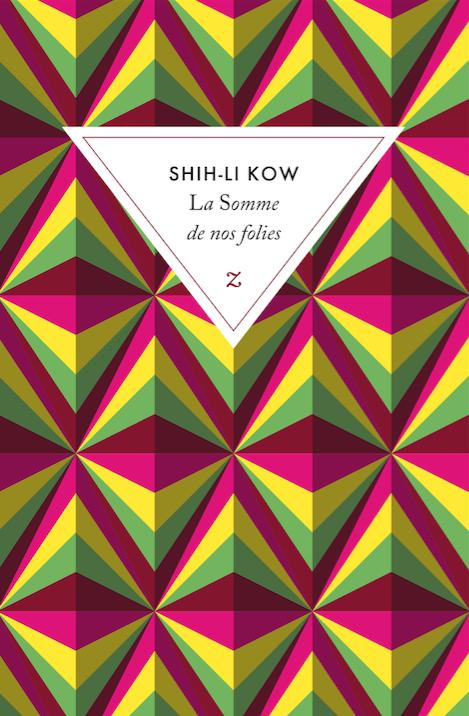 La somme de nos folies de Shih-Li Kow