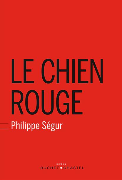Le chien rouge de Philippe Ségur