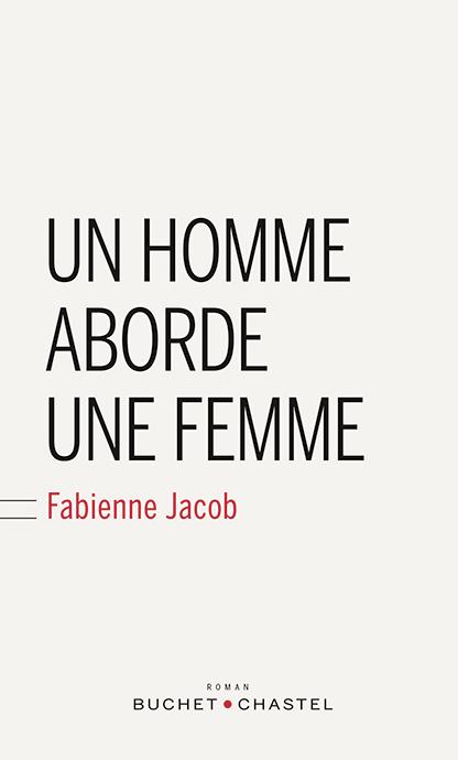 Un homme aborde une femme de Fabienne Jacob
