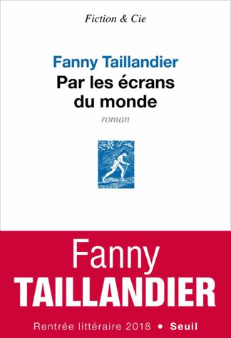 Par les écrans du monde de Fanny Taillandier