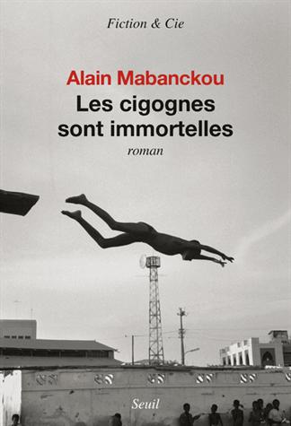 Les cigognes sont immortelles de Alain Mabanckou