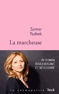 La marcheuse de Samar Yazbek