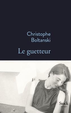 Le guetteur de Christophe Boltanski