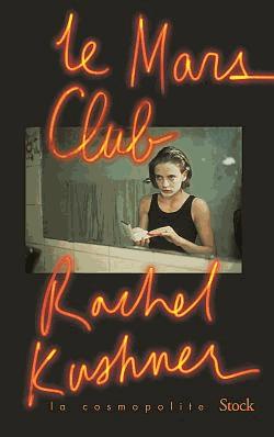 Le Mars Club de Rachel Kushner