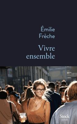 Vivre ensemble de Emilie Frèche