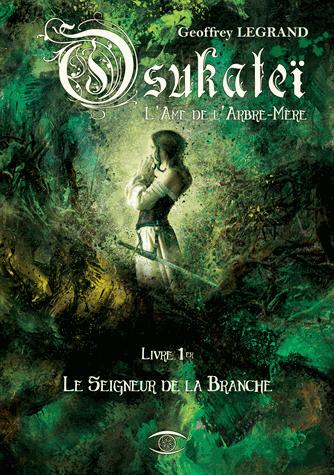 Osukateï - L'âme de l'Arbre-Mère   de Geoffrey Legrand