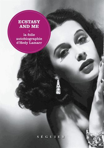Ecstasy and me - La folle autobiographie d'Hedy Lamarr de Hedy Lamarr