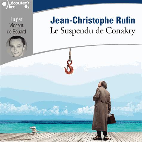 Le suspendu de Conakry de Jean-Christophe Rufin