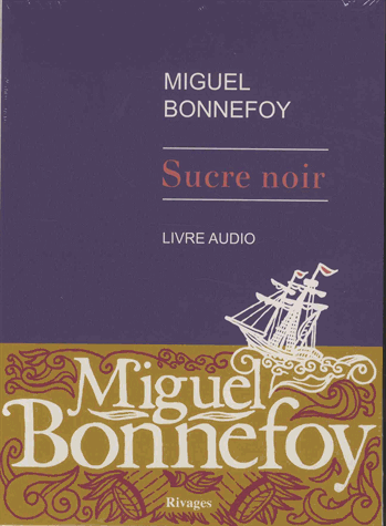 Sucre noir  - Audio              de Miguel Bonnefoy