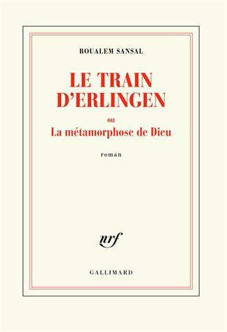 Le train d'Erlingen ou La métamorphose de Dieu de Boualem Sansal