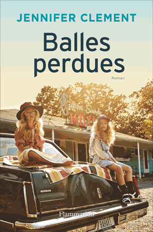Balles perdues de Jennifer Clement