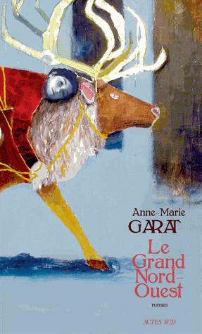 Le Grand Nord-Ouest de Anne-Marie Garat