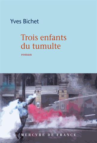 Trois enfants du tumulte de Yves Bichet