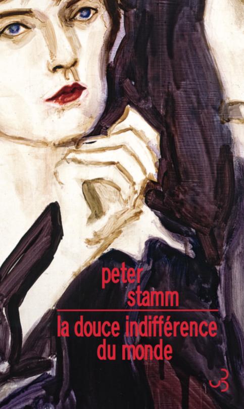 La Douce Indifférence du monde  de Peter Stamm
