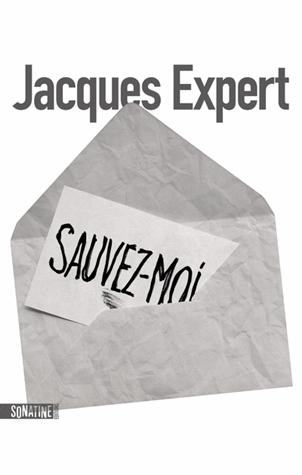 Sauvez-moi de Jacques Expert